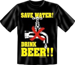 T-Shirt Save Water Drink Beer Bier